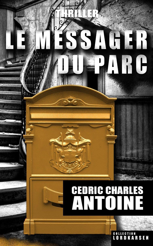 Cédric Charles ANTOINE, Le Messager du parc