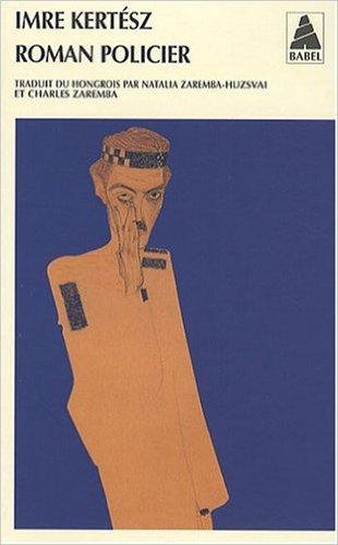 Imre Kertész, Roman policier, (littérature hongroise)