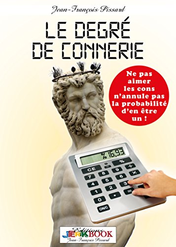 Jean-François Pissard et Geneviève Ballereau, Le degré de connerie