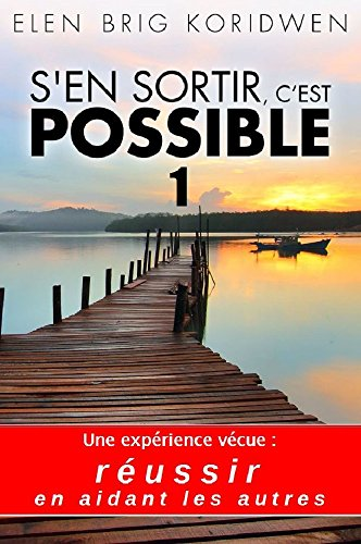 Elen Brig Koridwen, S'en sortir, c'est possible (t. 1)