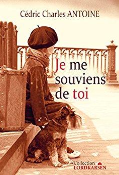 Je me souviens de toi, de Cédric Charles Antoine