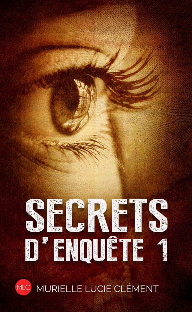 Secrets d'enquête 1 de Murielle Lucie Clément